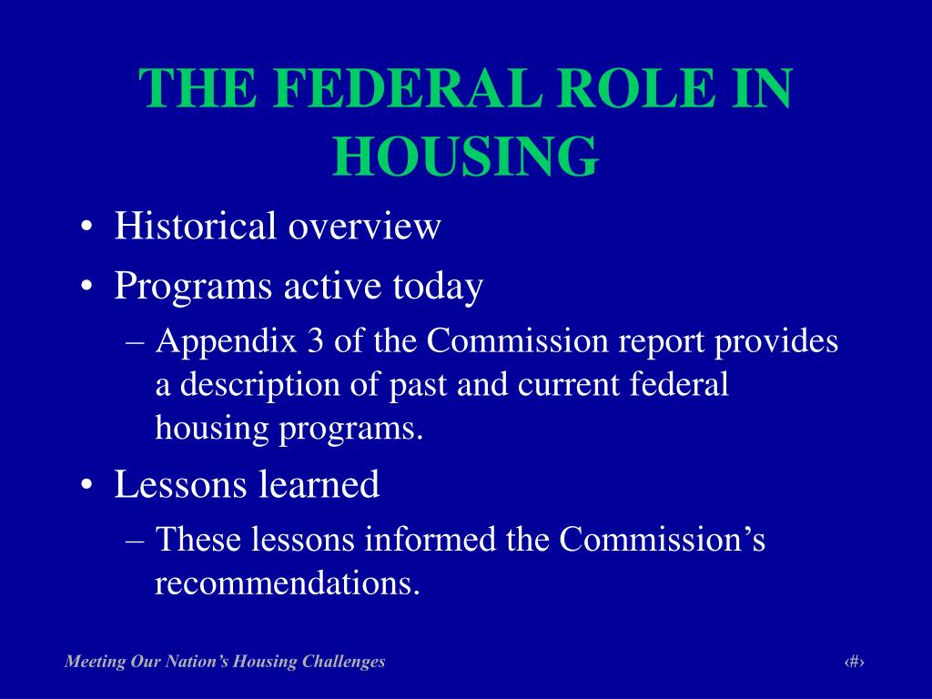 THE FEDERAL ROLE IN HOUSING