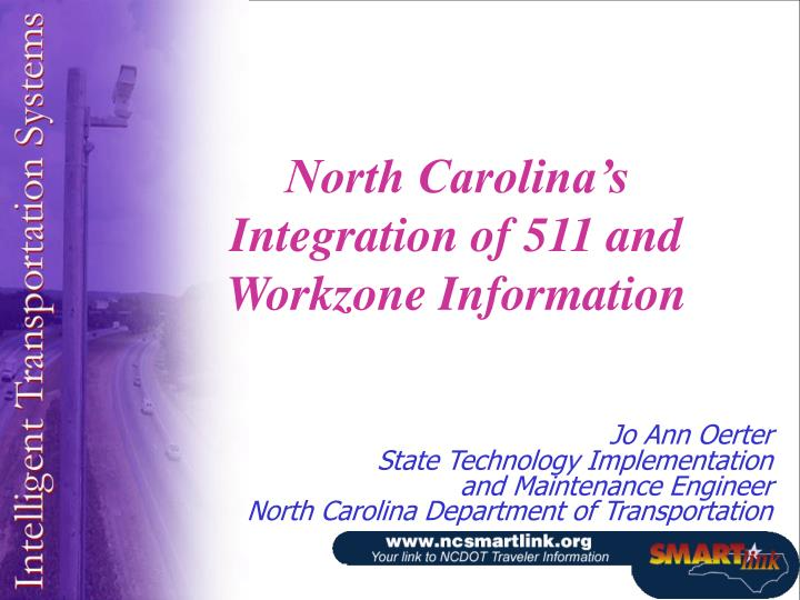north carolina s integration of 511 and workzone information n.