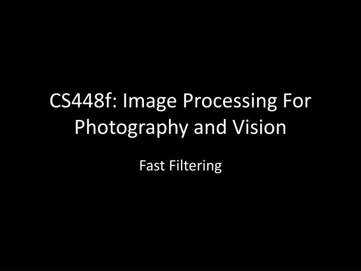 cs448f image processing for photography and vision n.