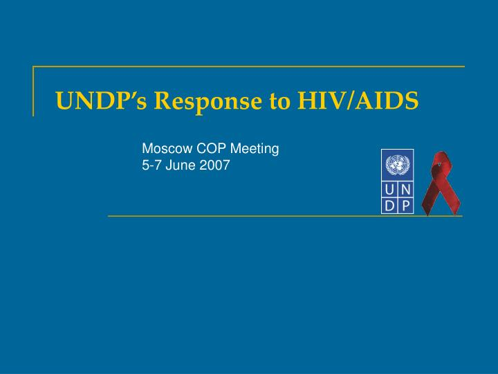 Undp s response to hiv aids