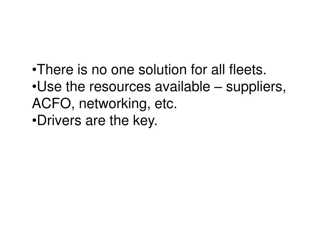 There is no one solution for all fleets.