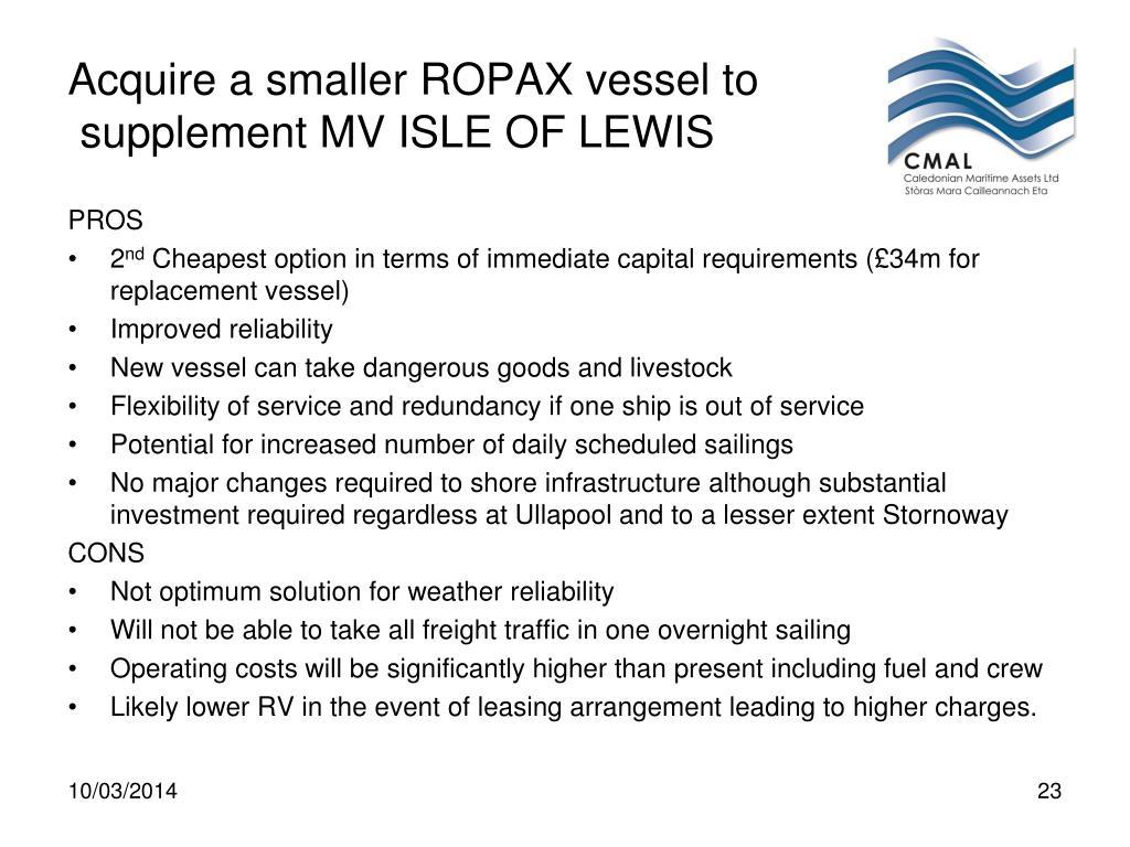 Acquire a smaller ROPAX vessel to