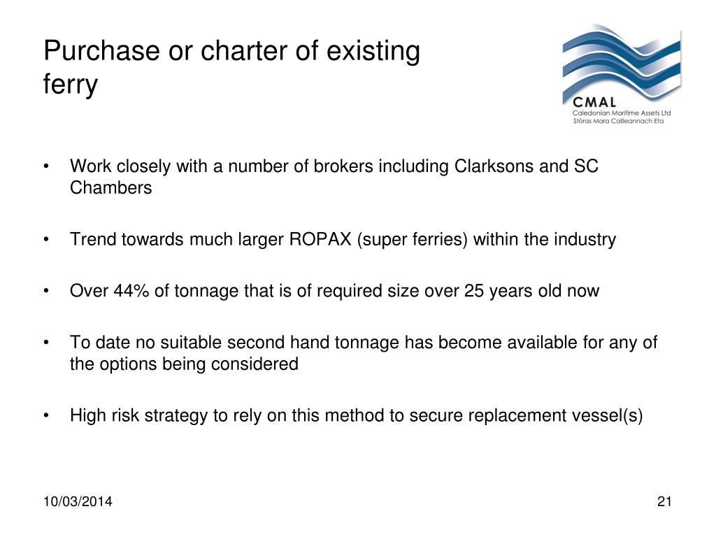 Purchase or charter of existing