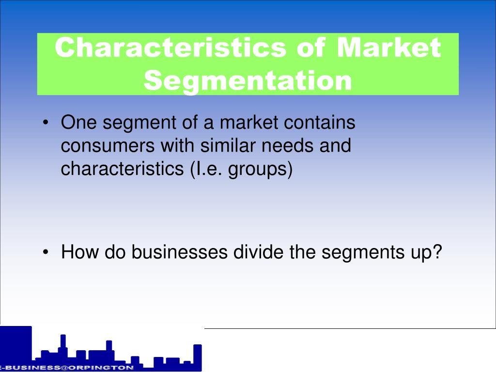 Characteristics of Market Segmentation