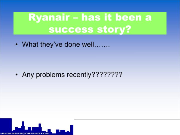 Ryanair has it been a success story