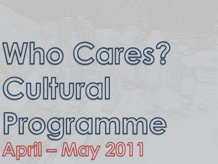 Who cares cultural programme