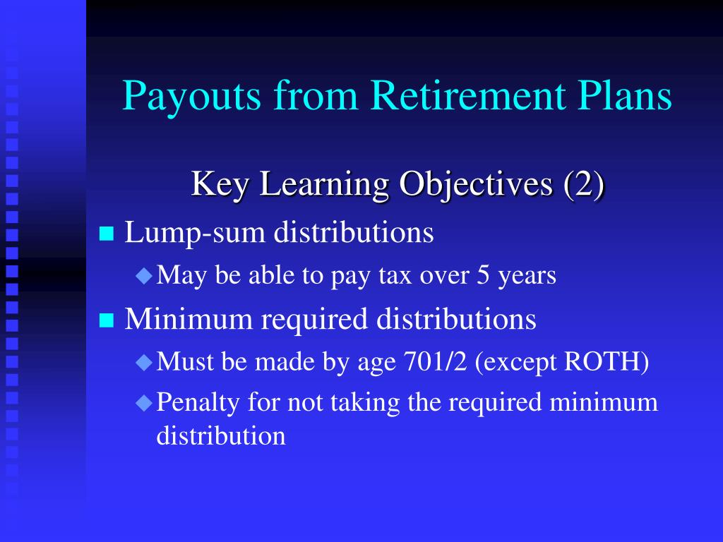 Payouts from Retirement Plans