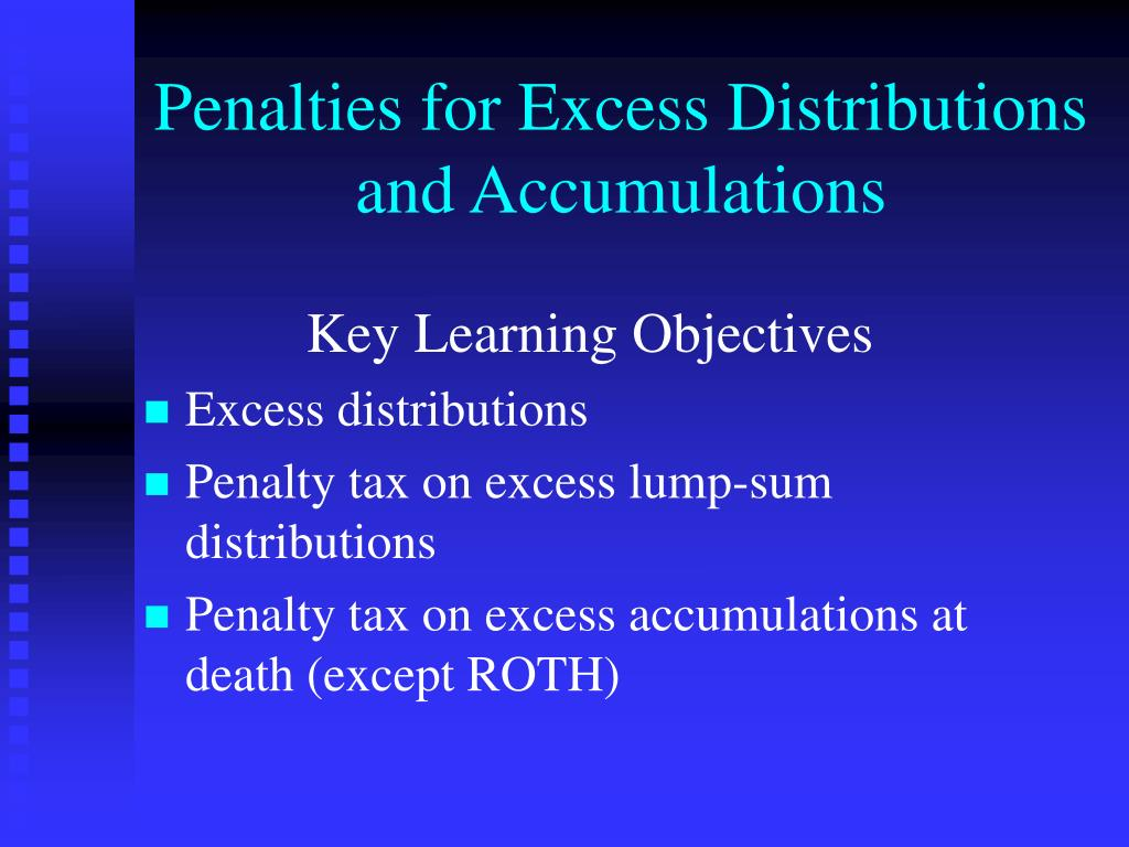 Penalties for Excess Distributions and Accumulations