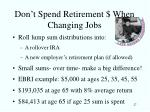don t spend retirement when changing jobs