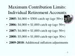 maximum contribution limits individual retirement accounts