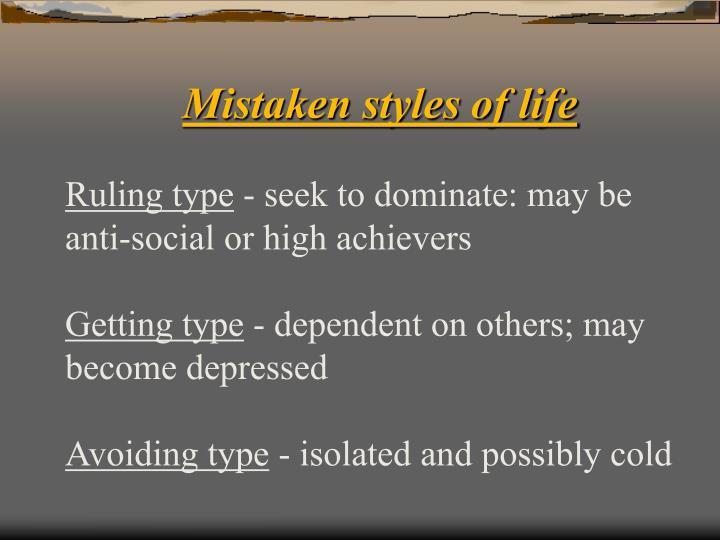 Mistaken styles of life