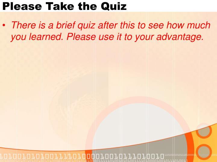 Please Take the Quiz