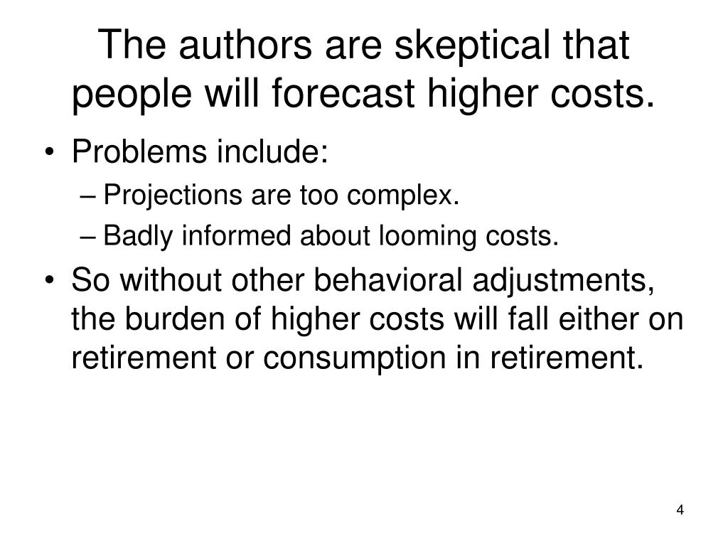 The authors are skeptical that people will forecast higher costs.