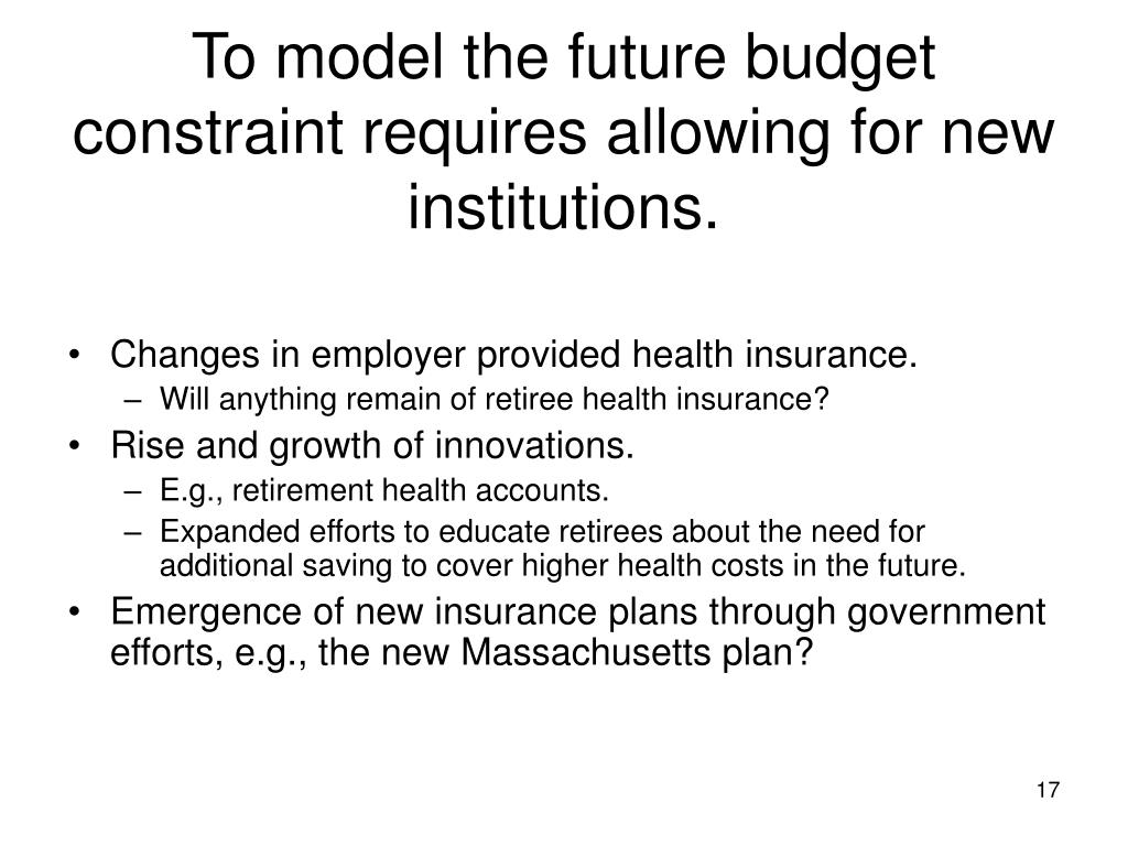 To model the future budget constraint requires allowing for new institutions.