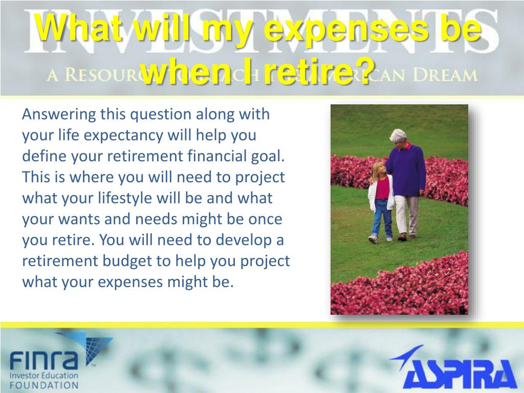 What will my expenses be when I retire?