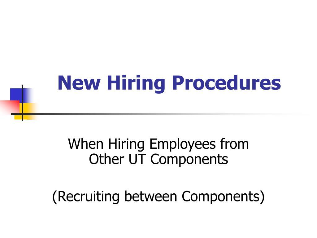 New Hiring Procedures