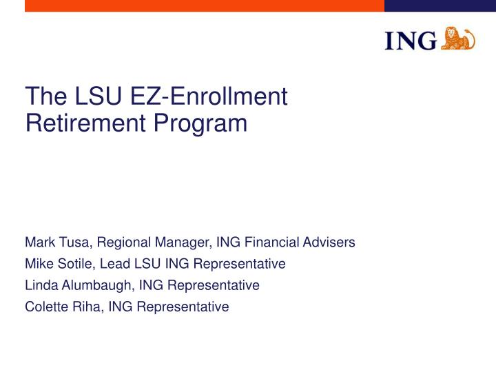 The lsu ez enrollment retirement program