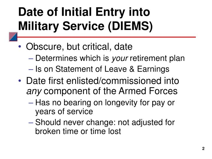 Date of initial entry into military service diems
