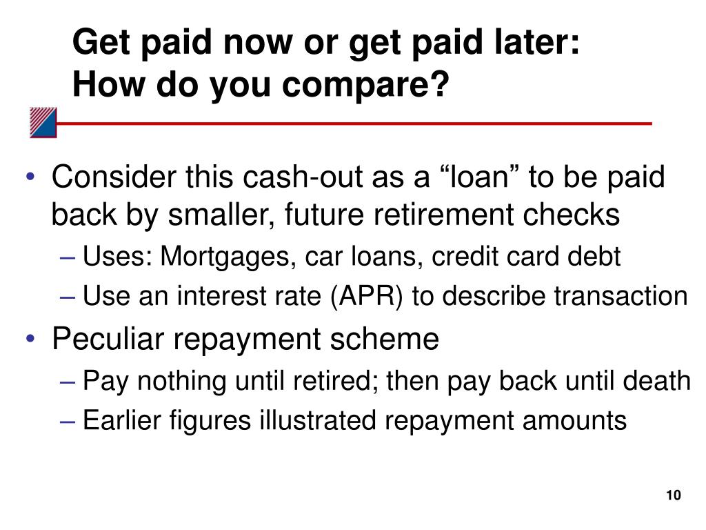 Get paid now or get paid later: