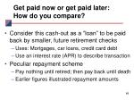 get paid now or get paid later how do you compare