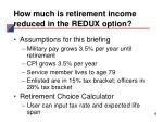how much is retirement income reduced in the redux option