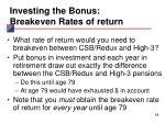 investing the bonus breakeven rates of return