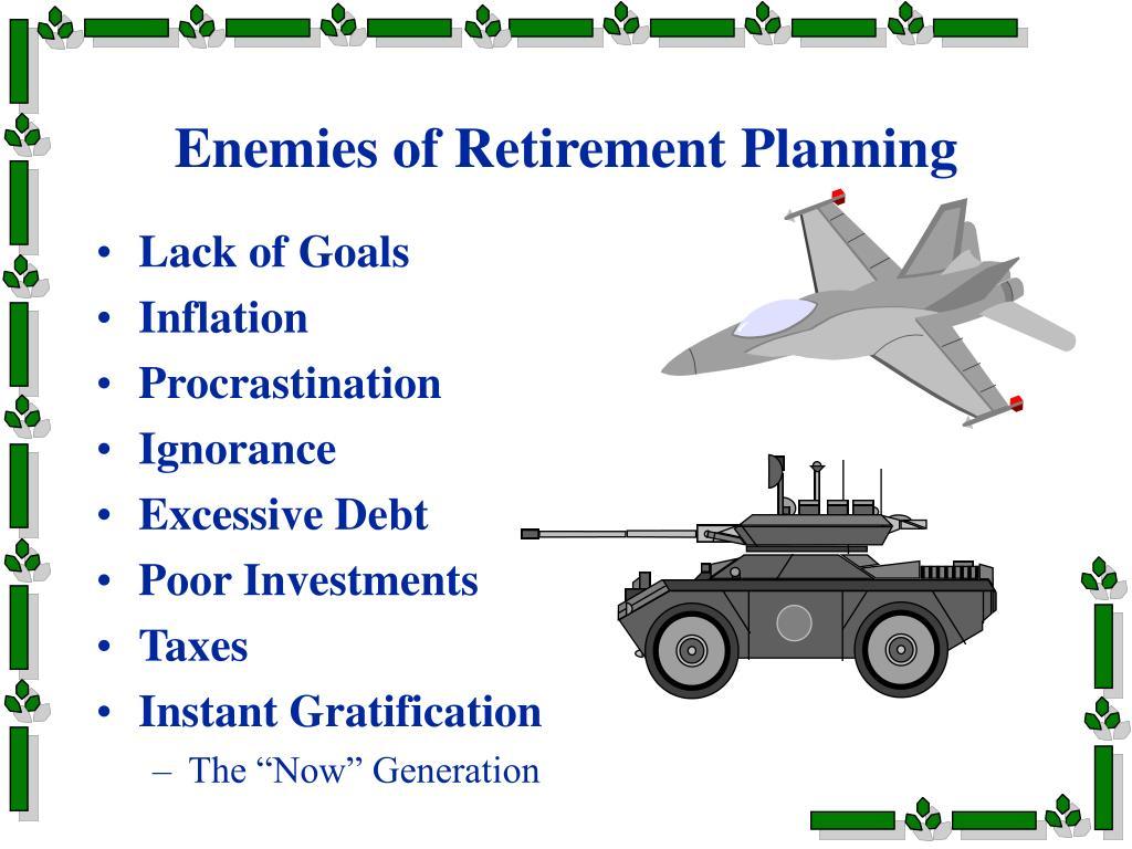 Enemies of Retirement Planning
