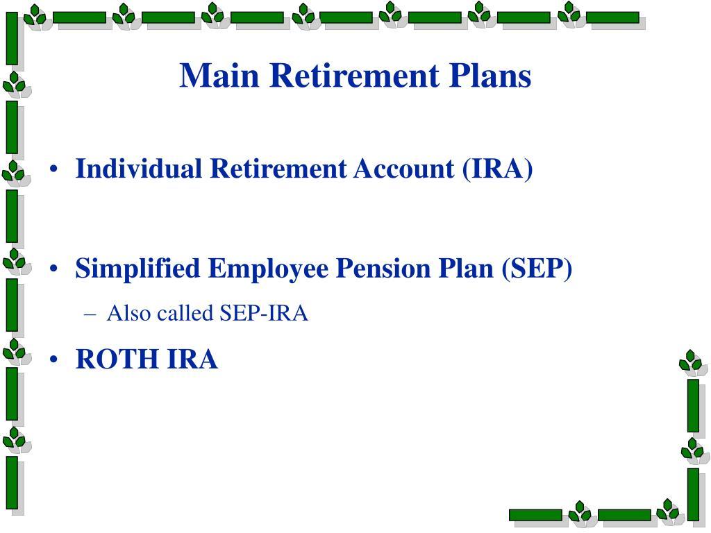 Main Retirement Plans