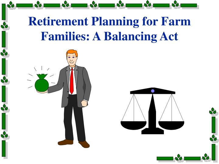 Retirement planning for farm families a balancing act