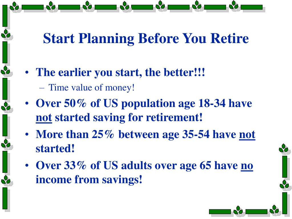 Start Planning Before You Retire