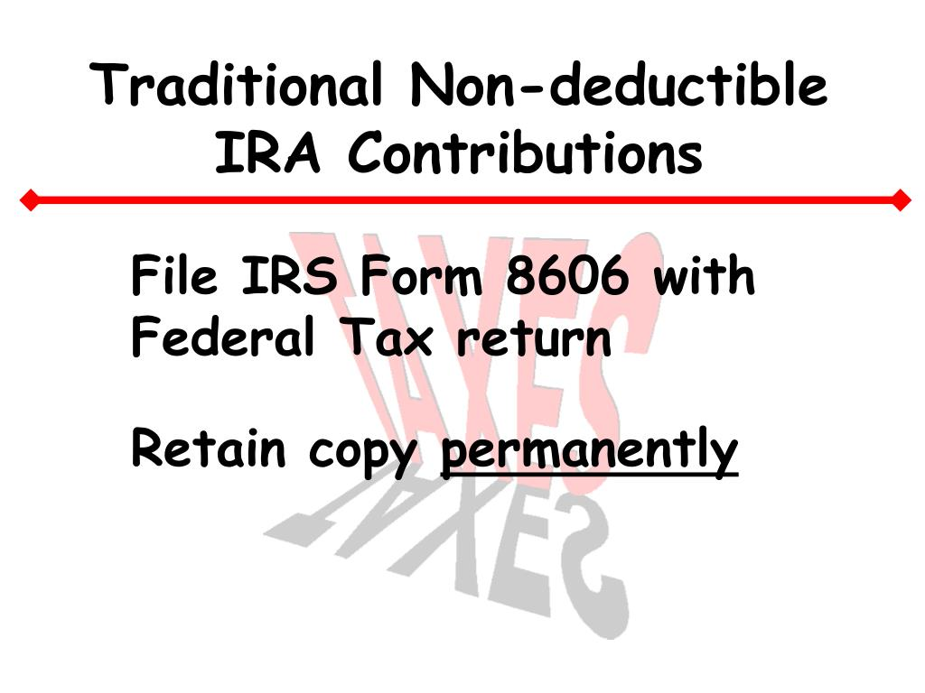 Traditional Non-deductible IRA Contributions
