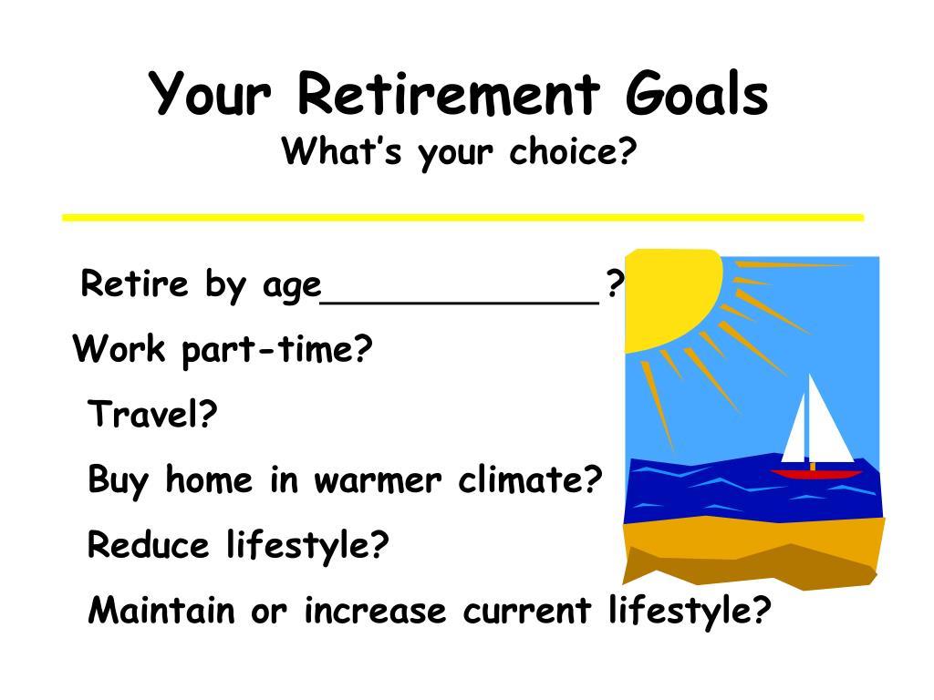 Your Retirement Goals