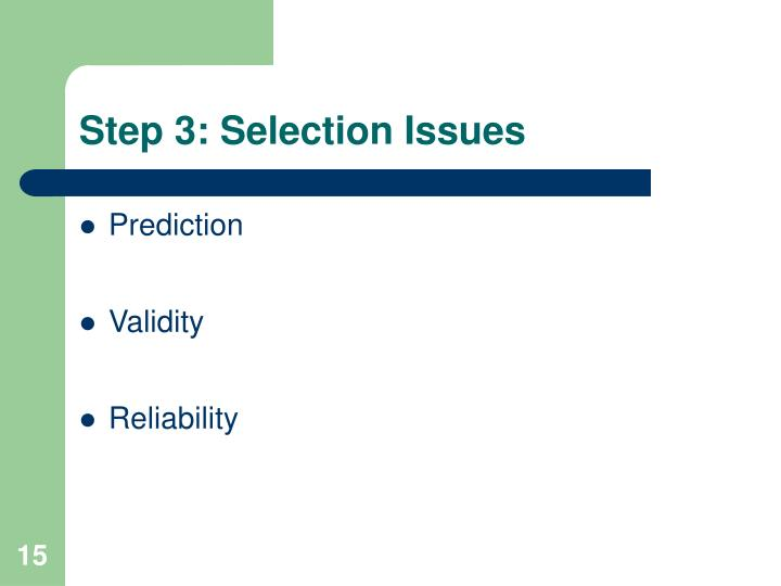 Step 3: Selection Issues