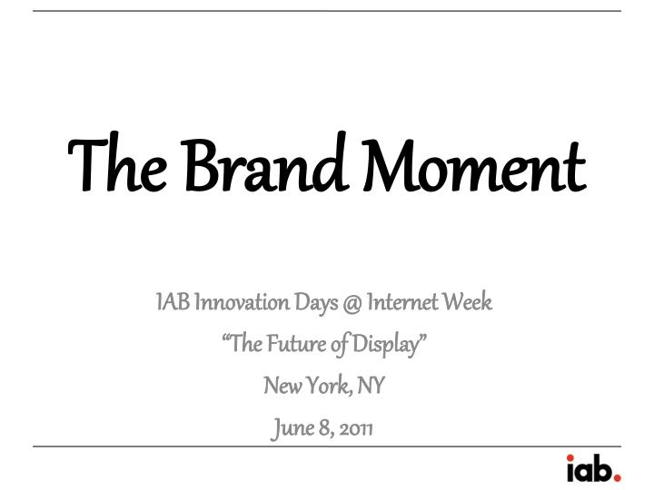 the brand moment n.