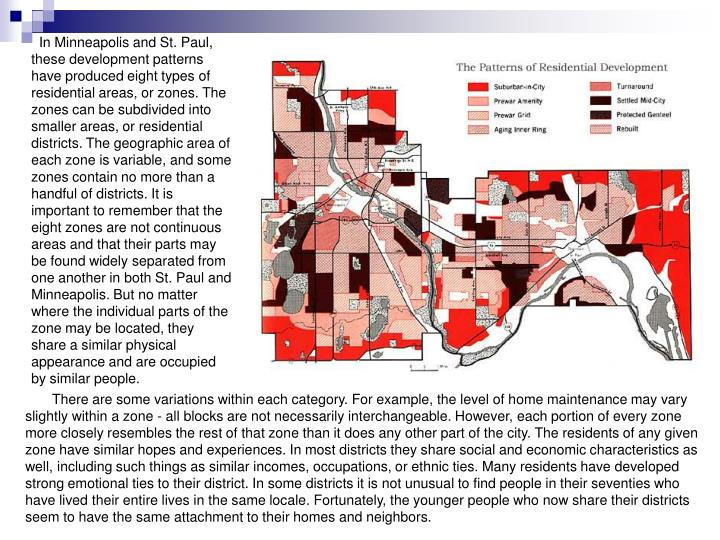 In Minneapolis and St. Paul, these development patterns have produced eight types of residential...