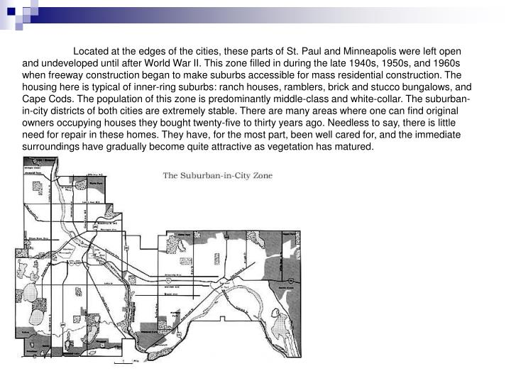 Located at the edges of the cities, these parts of St. Paul and Minneapolis were left open and unde...