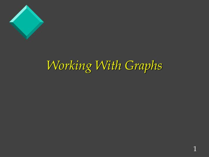 Working with graphs