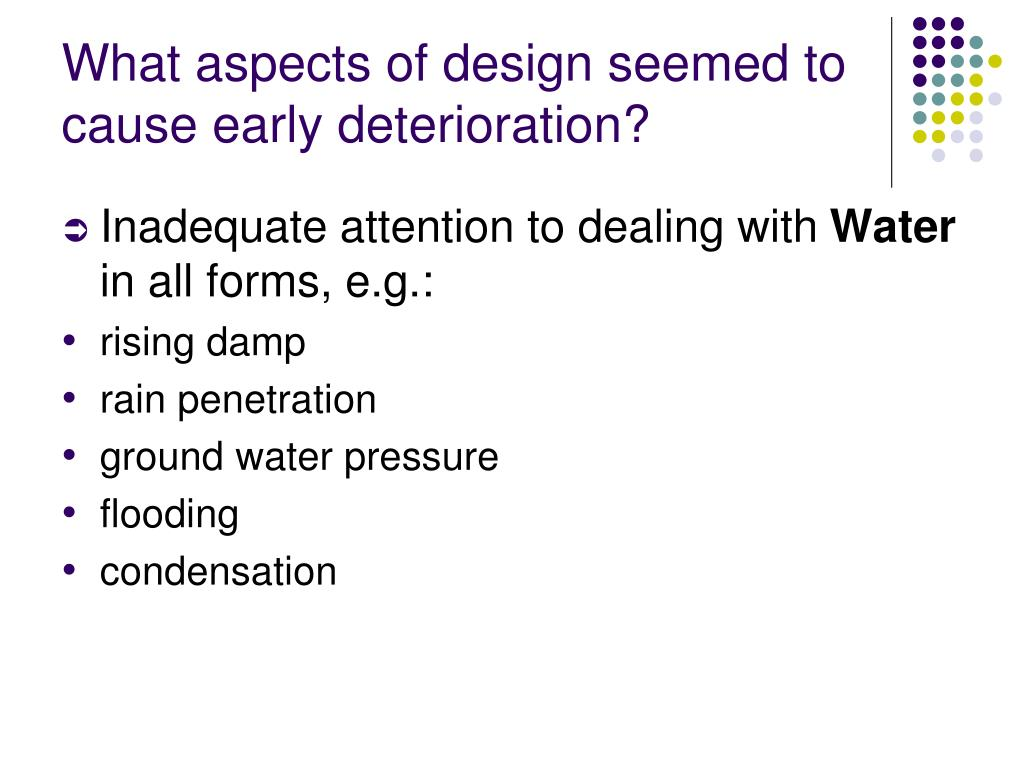 What aspects of design seemed to cause early deterioration?