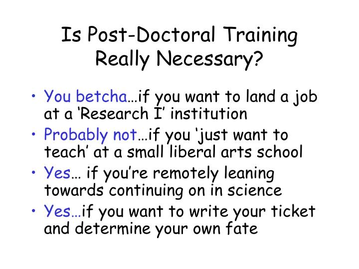 Is Post-Doctoral Training Really Necessary?