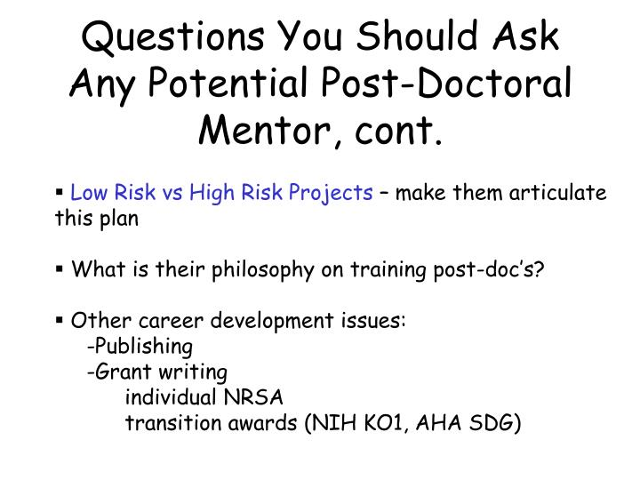 Questions You Should Ask Any Potential Post-Doctoral Mentor, cont.