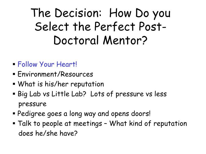 The Decision:  How Do you Select the Perfect Post-Doctoral Mentor?
