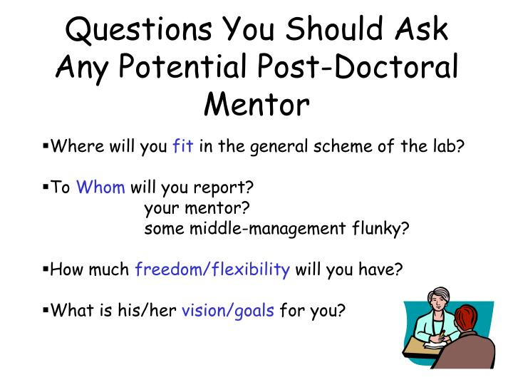 Questions You Should Ask Any Potential Post-Doctoral Mentor