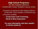 high school programs the new england laborers construction career academy charter school