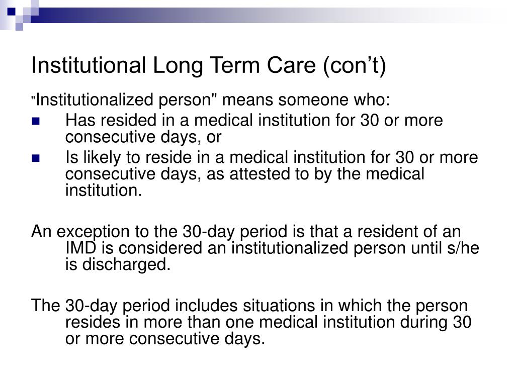 Institutional Long Term Care (con't)
