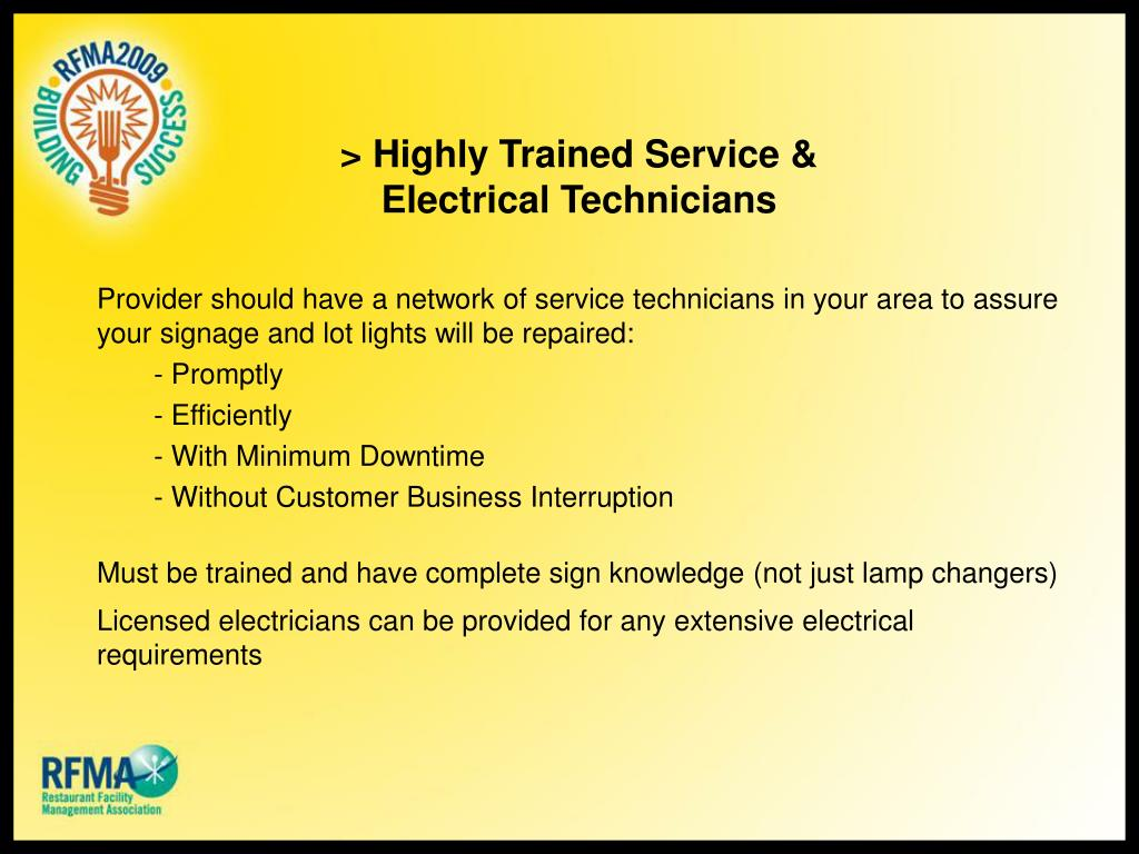 > Highly Trained Service & Electrical Technicians