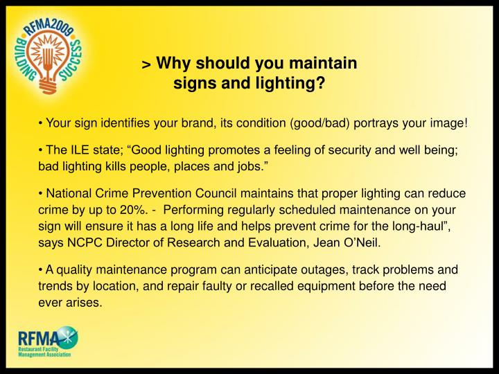 > Why should you maintain signs and lighting?