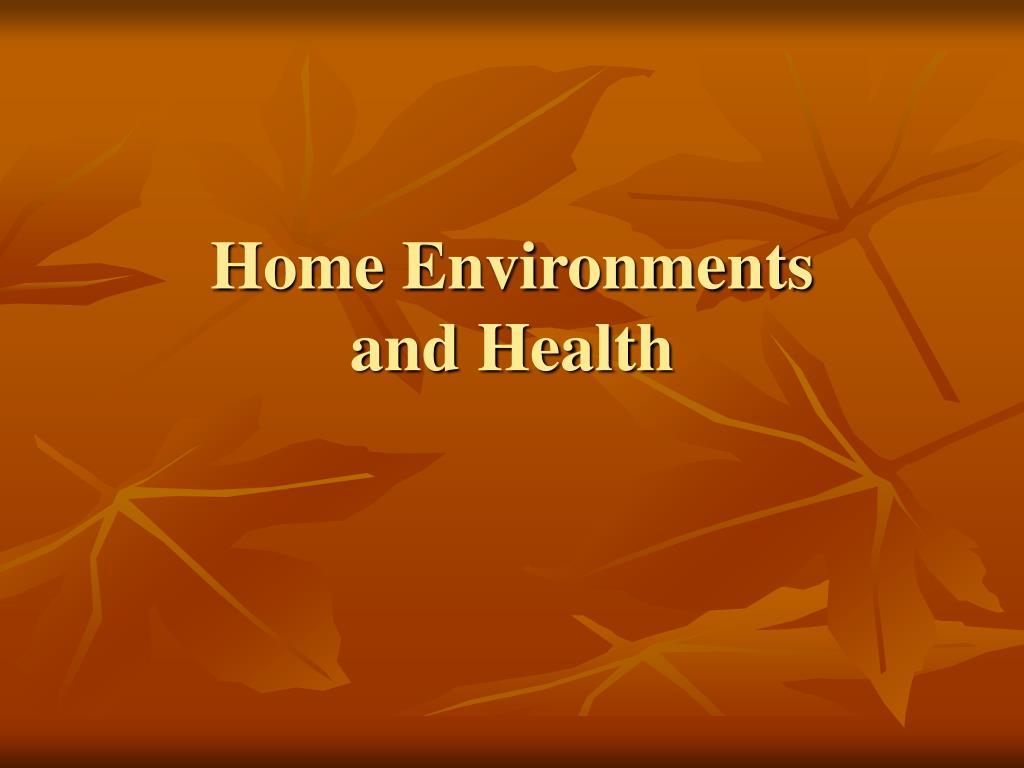 Home Environments