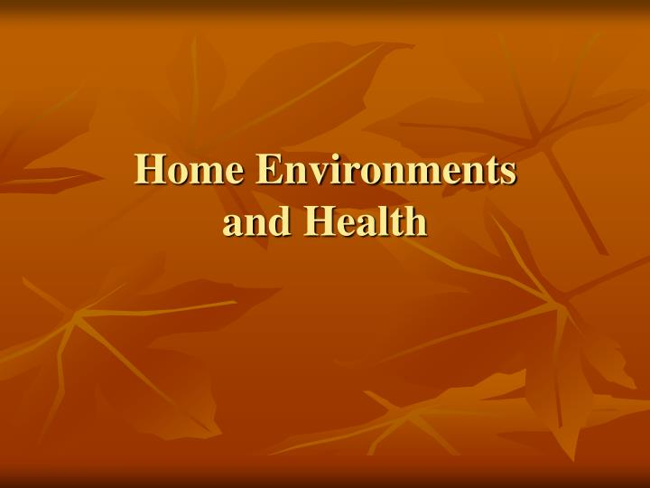 Home environments and health