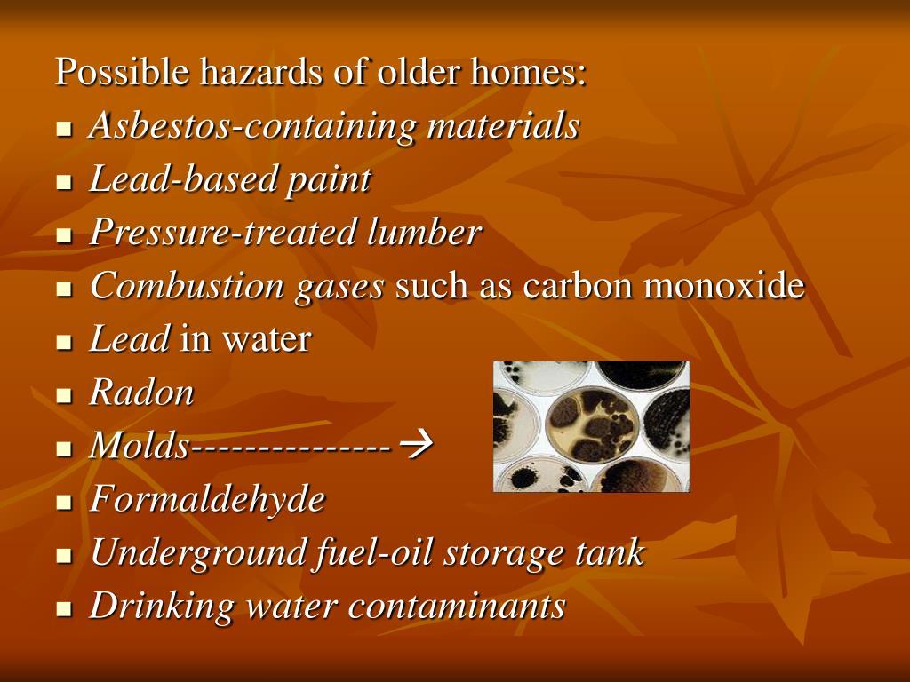 Possible hazards of older homes: