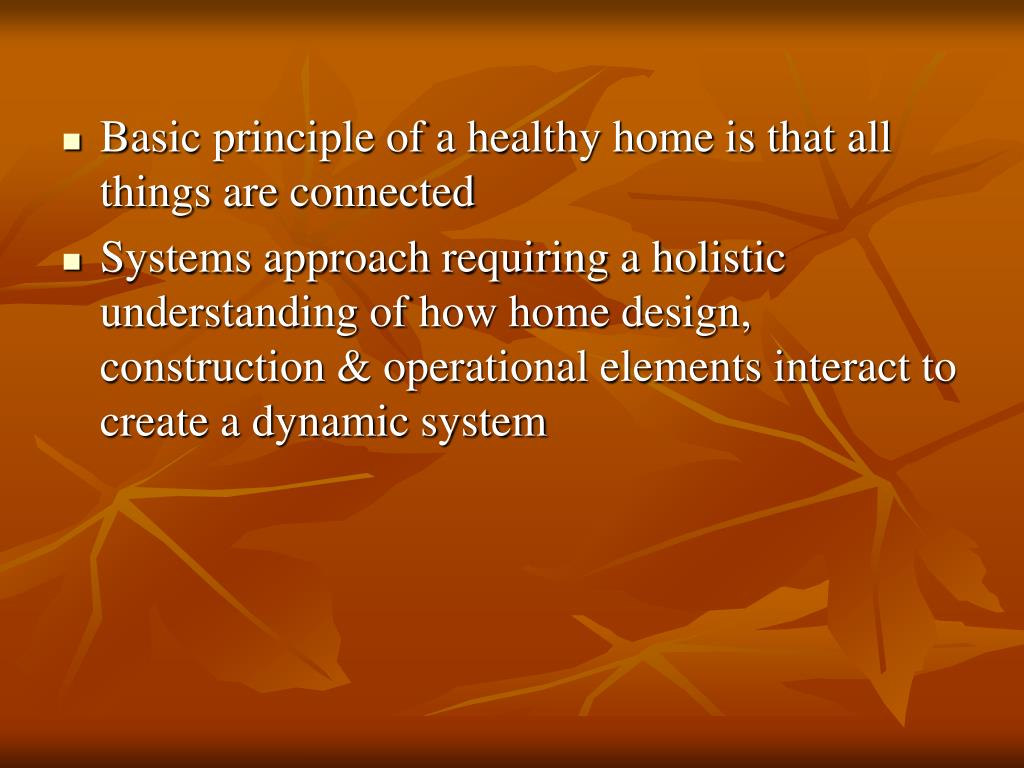 Basic principle of a healthy home is that all things are connected